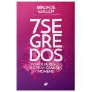 Livro - Sete segredos das mulheres que inspiram grandes homens