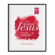 Quadro - O que lembra Jesus na sua casa? 33x25cm