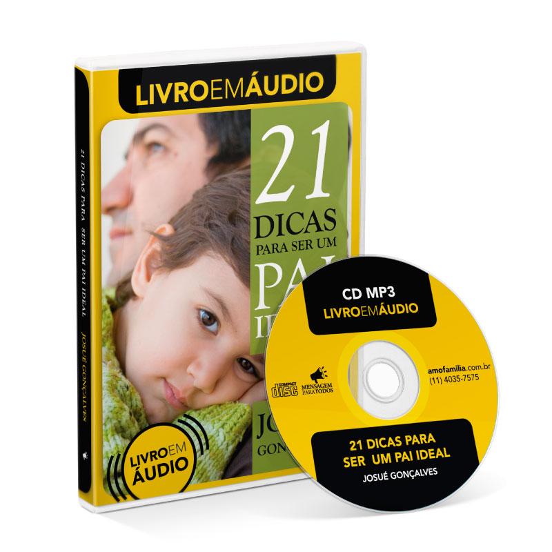 CD - 21 Dicas para ser um Pai ideal - áudio livro