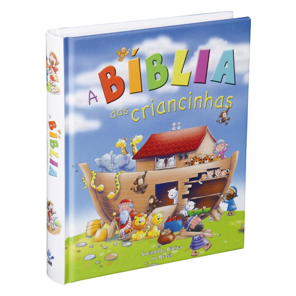 A BÍBLIA DAS CRIANCINHAS HISTÓRIAS BÍBLICAS ANTIGO TESTAMENTO E NOVO TESTAMENTO