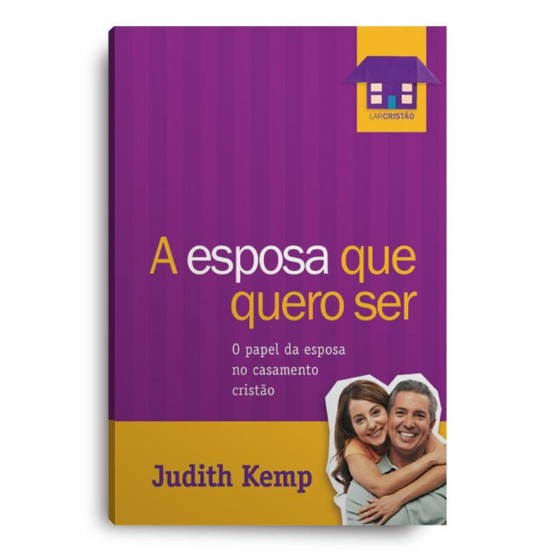 Livro - A ESPOSA QUE EU QUERO SER