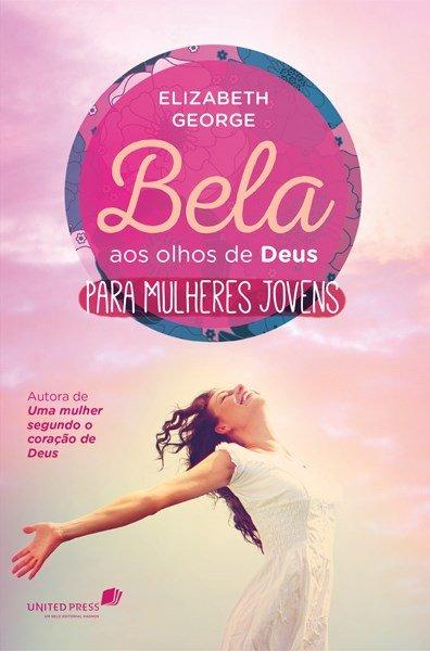Bela Aos Olhos De Deus - Para Mulheres Jovens