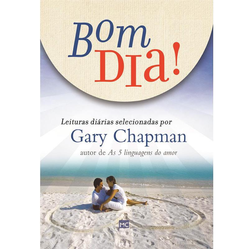 Bom Dia Leituras Diárias Selecionadas por Gary Chapman
