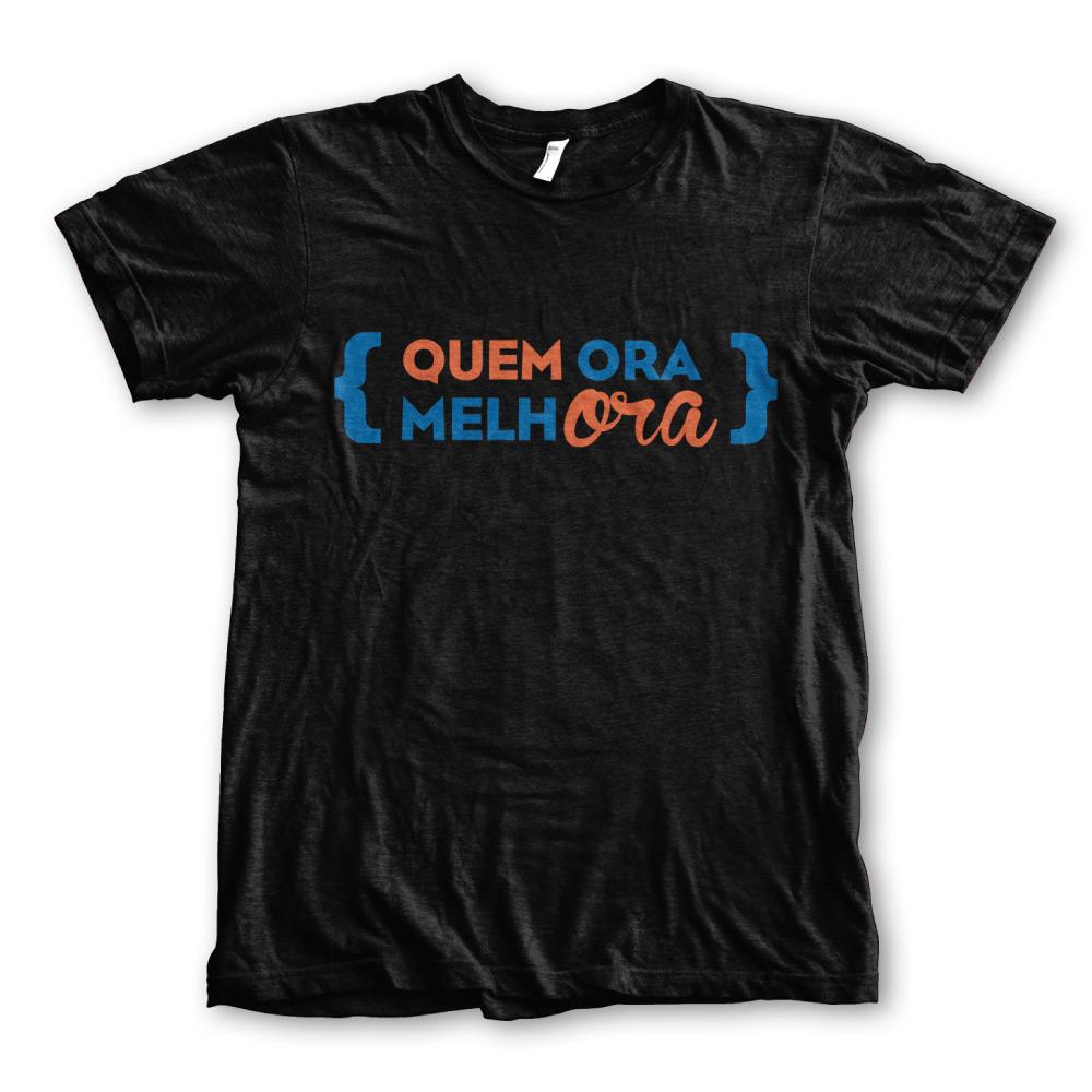 Camiseta - Quem ora melhora