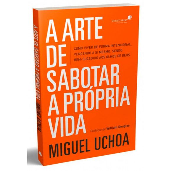 LIVRO - A ARTE DE SABOTAR A PRÓPRIA VIDA