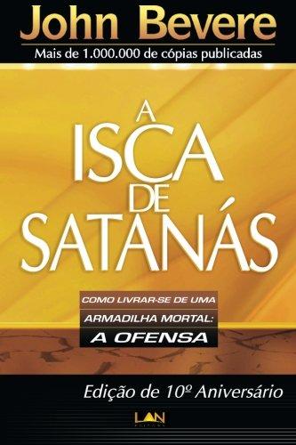 LIVRO - A Isca de Satanas - John Bevere