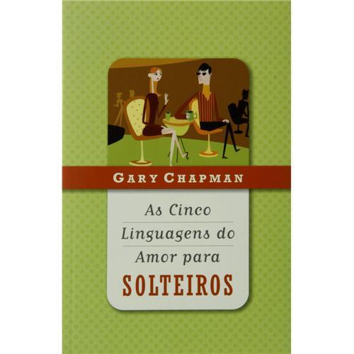 LIVRO- AS CINCO LINGUAGENS DO AMOR PARA SOLTEIROS