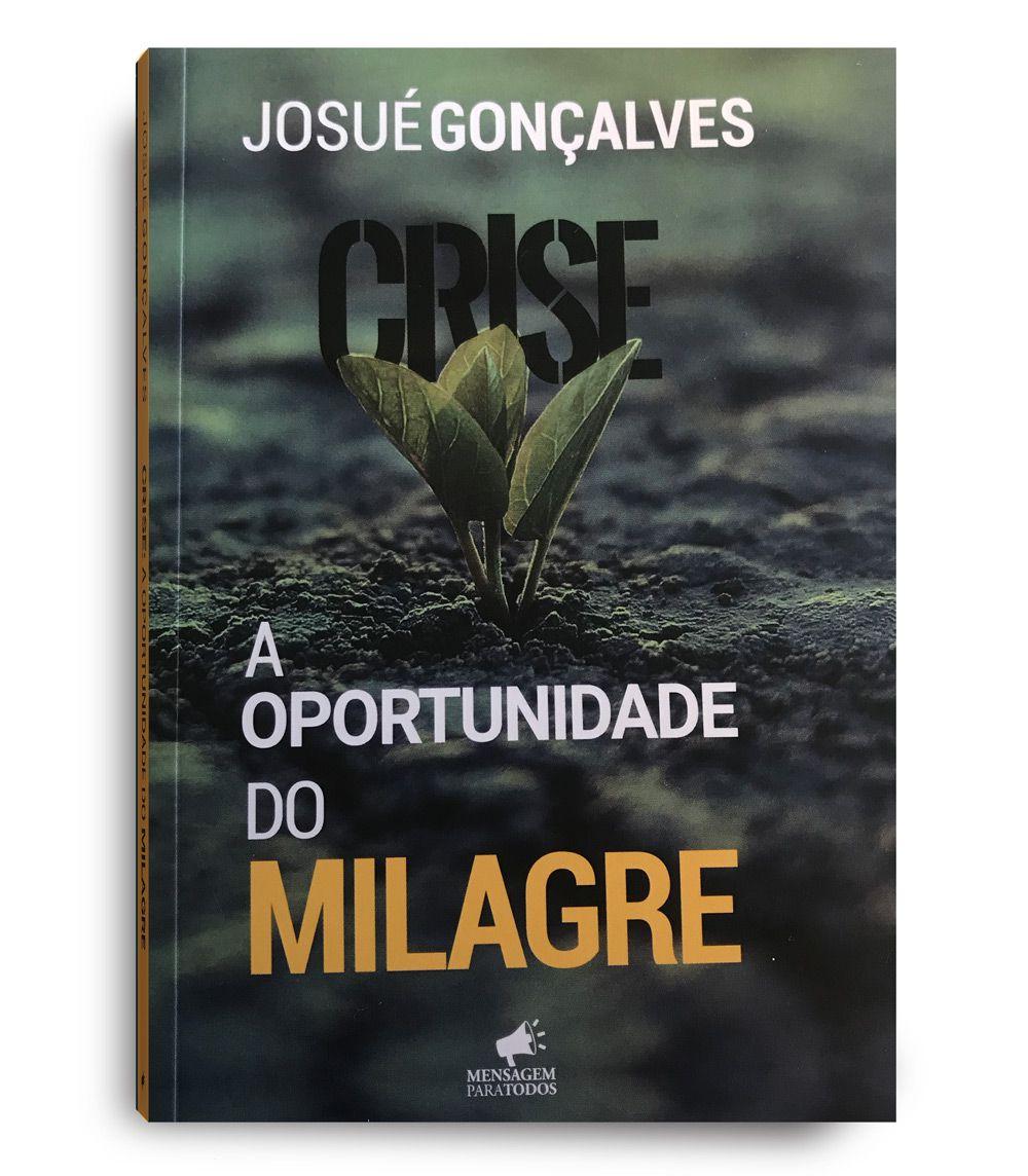 Crise a oportunidade do milagre