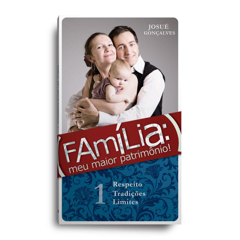 Livro - Família meu maior patrimônio vol. 1