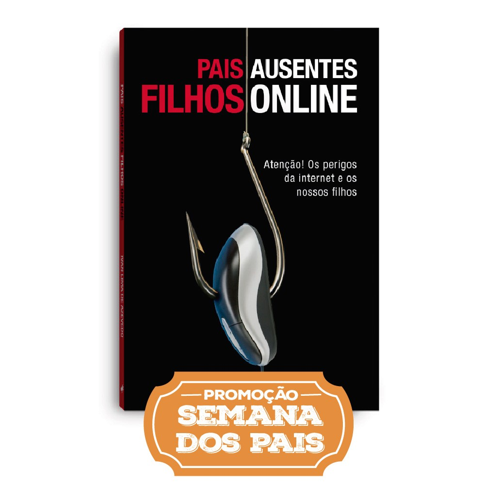 Livro - Pais ausentes, Filhos on-line