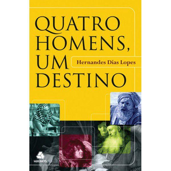 LIVRO- QUATRO HOMENS, UM DESTINO - HAGNOS