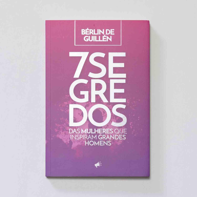 Livro - 7 segredos das mulheres que inspiram grandes homens