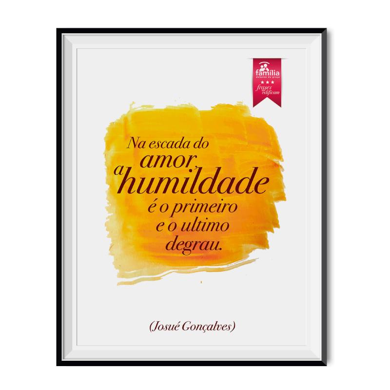 Quadro - Na escada do amor a humildade é o primeiro e o último degrau. 33x25cm