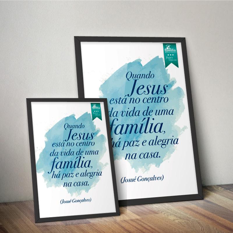 Quadro - Quando Jesus está no centro da vida de uma família, há paz e alegria na casa. 45x33cm