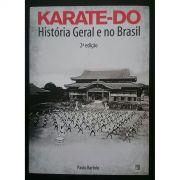 Livro Karate-Do - História Geral E No Brasil
