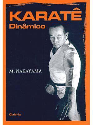 Livro Karate Dinâmico M.Nakayama + 1 Chaveiro Faixa Preta Martial Arts Shodo de Brinde