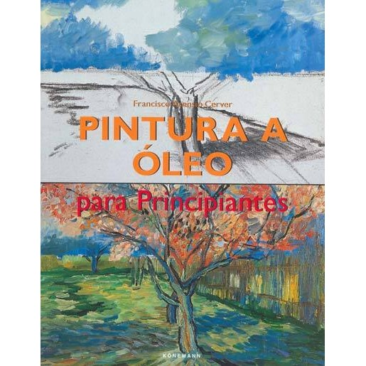 Pintura a Óleo para Principiantes - Francisco Asensio Cerver