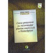 LIVRO: COMO PRESCREVER OU RECOMENDAR PLANTAS MEDICINAIS E FITOTERÁPICOS -