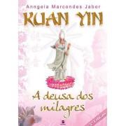 Kuan Yin, A Deusa dos Milagres