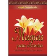 Magias Para Encantar - no mundo m�gico em que vivemos