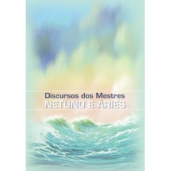 Discursos dos Mestres Netuno e Áries