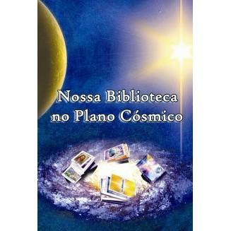 Nossa Biblioteca no Plano Cósmico