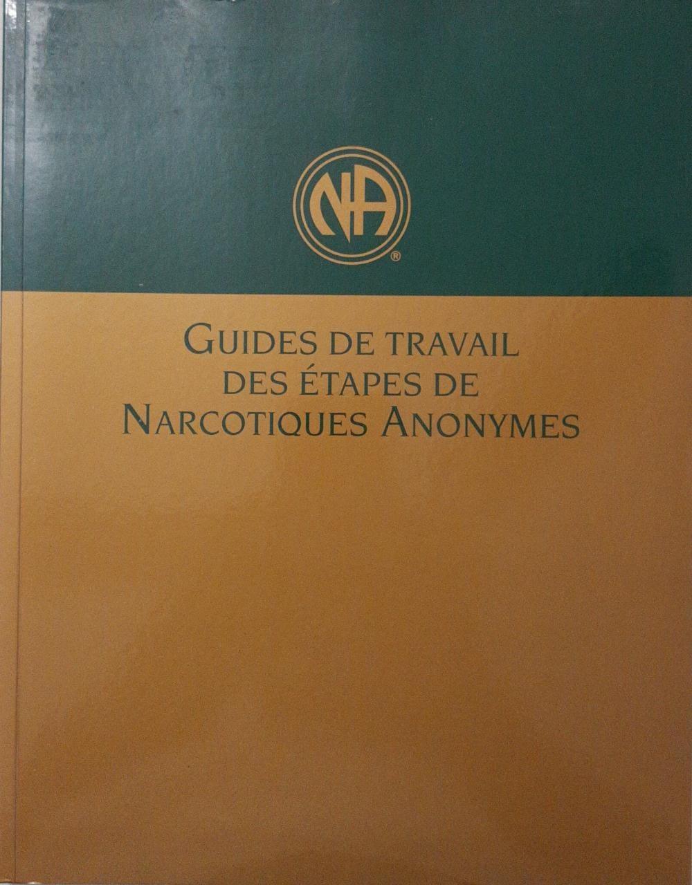 GUIDES DE TRAVAIL DES ÉTAPES DE NARCOTIQUES ANONYMES FR-1400