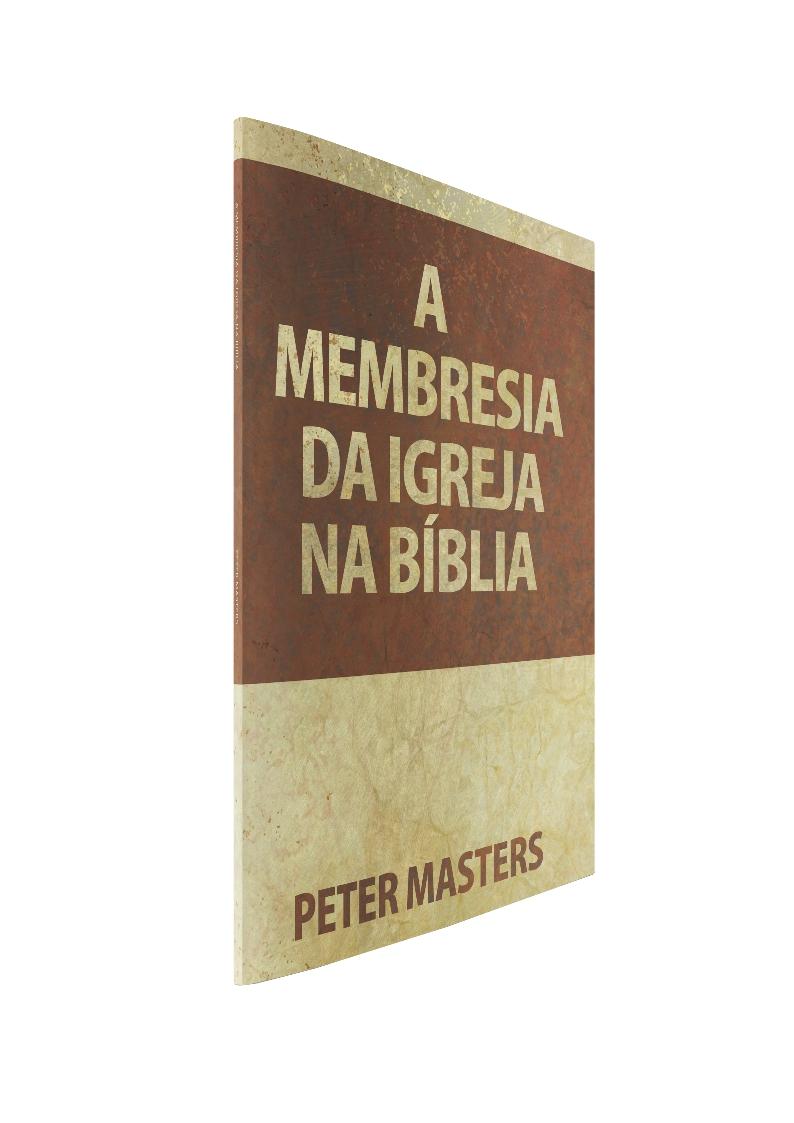 A Membresia da Igreja na Bíblia
