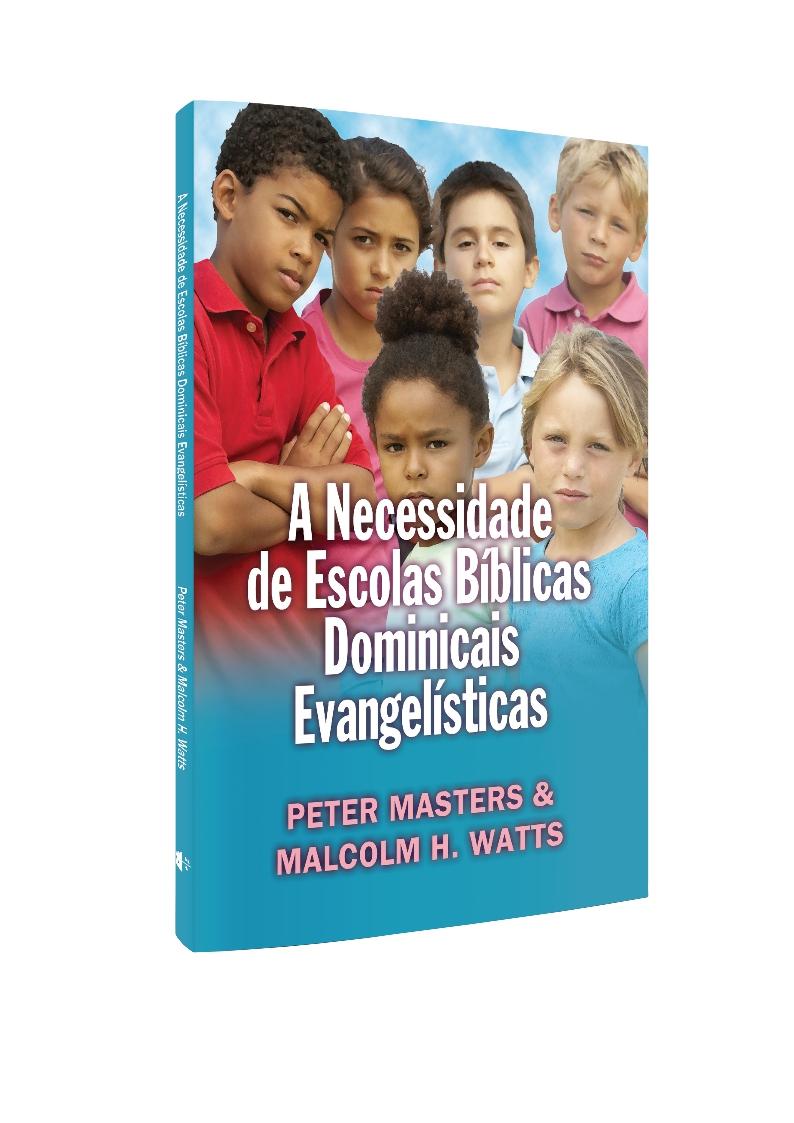 A Necessidade de Escolas Bíblicas Dominicais Evangelísticas