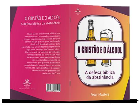 O Cristão e o Álcool