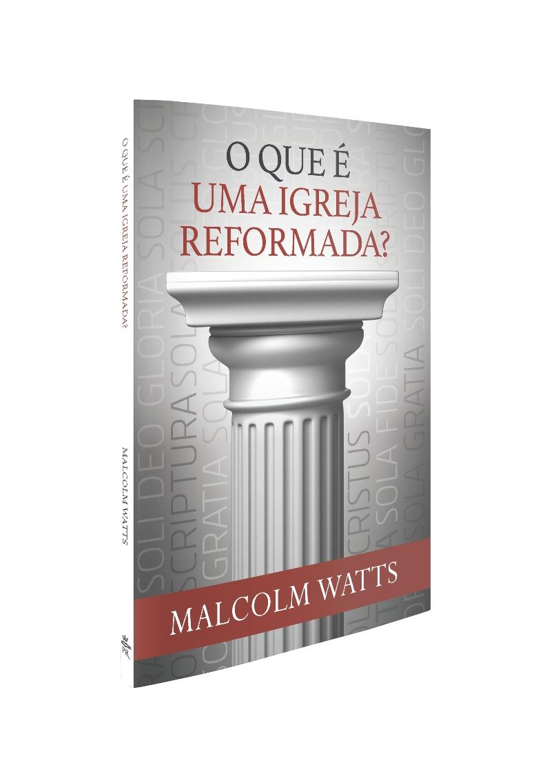 O que é Uma Igreja Reformada?