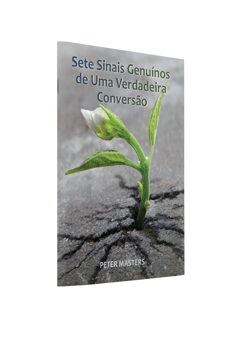 Sete Sinais Genuínos de Uma Verdadeira Conversão