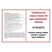 COLETÂNEA DE DADOS VOLUME 6 PARA ATUALIZAÇÃO PHILCO