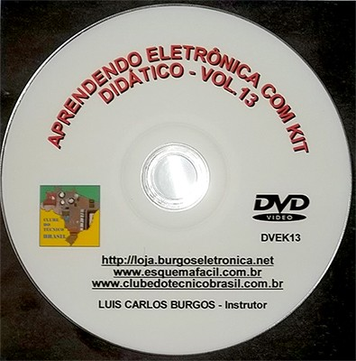 CURSO APRENDENDO ELETRÔNICA NA PRÁTICA COM KIT DIDÁTICO - VOLUME 13 - DVEK13 - EDIÇÃO MENSAL