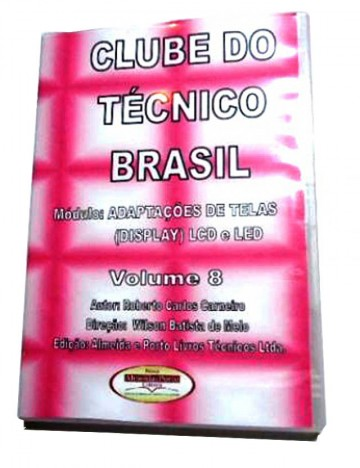 CURSO CLUBE DO TÉCNICO BRASIL VOLUME 8 - ADAPTAÇÕES DE TELAS DE TV LCD LED - DVCTB08