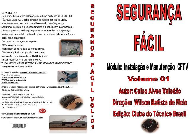 SEGURANÇA FÁCIL - CURSO INSTALAÇÃO E MANUTENÇÃO DE CFTV EM VÍDEO - VOL. 1
