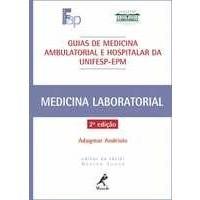 Guia de Medicina Ambulatorial e hospitalar da Unifesp - Medicina Laboratorial
