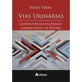 Vias Urinárias Controvérsias em Exames Laboratoriais 2ª edição