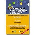 Nova Organização Administrativa Brasileira, 2a.ed., 2010