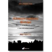 O Processo Legislativo Municipal: Doutrina, Jurisprudência e Prática, 2a.ed., 2009