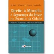 Direito à Moradia e Segurança da Posse no Estatuto da Cidade, 1a.ed., 2006