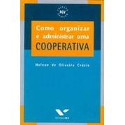 Como Organizar e Administrar uma Cooperativa, 4a.ed., 2010