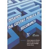 Desafios da Gestão Pública de Segurança, 1a.e.d., 2009
