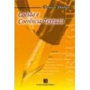 Coesão e Coerência Textuais Teoria e Prática, 2a.ed., 2011