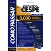 Como Passar em Concursos da CESPE, 3a.ed., 2013