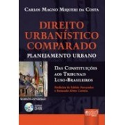 Direito Urbanístico Comparado, 1a.ed., 2009