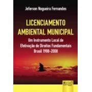 Licenciamento Ambiental Municipal, 1a.ed., 2010