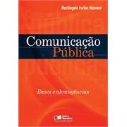 Comunicação Pública: Bases e Abrangência, 1a.ed., 2013