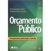 Orçamento Público: Planejamento, Elaboração e Controle, 1a.ed., 2013