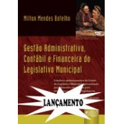 Gestão Administrativa, Contábil e Financeira do Legislativo Municipal, 2a.ed., 2010